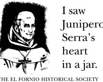 "2-""I Saw Junipero Serra's Heart In A Jar"" T-Shirt"