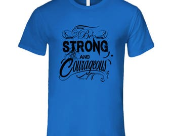 Men's Strong And Courageous T Shirt