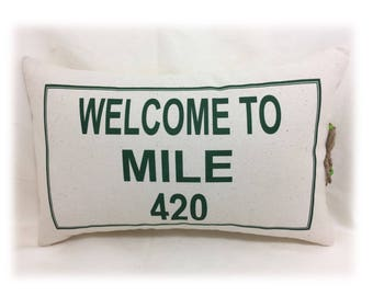 WELCOME TO MILE 420 Accent Pillow