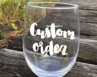 Custom Stemless WIne Glass// Your Text Here// Personalized Glass// Bridesmaid Gift// Gift for Her// Stemless Wine Glass/ Wine lover gift