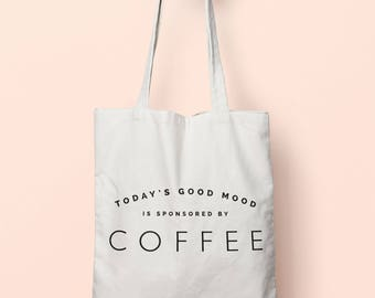 Today's Good Mood Is Sponsored By Coffee Tote Bag Long Handles TB1842