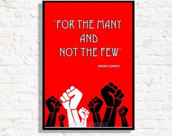 Jeremy Corbyn print, Political\\Revolutionary, Jeremy Corbyn Poster, Prime Minister Corbyn , Labour for the many not the few, Original work