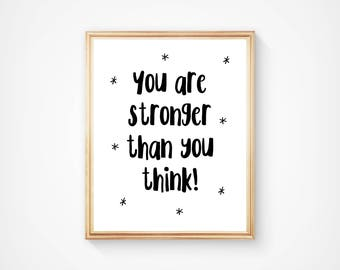 You Are Stronger Than You Think, Wall Art, Typography Print, Home Decor, Motivational, Inspirational. Digital Download, Printable