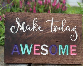 Signs, Inspirational quotes, classroom signs, teacher gifts, wooden plaque, Make today Awesome