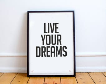 Live your dreams: Limited Edition Typographic Quote Poster