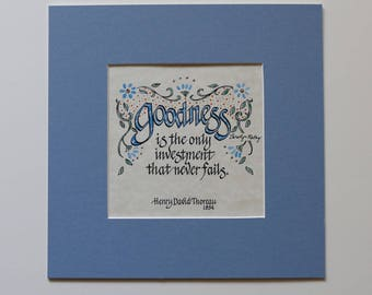 Goodness...Quote by Henry David Thoreau. Calligraphy & design printed in black on ivory parchment. Hand painted watercolor.