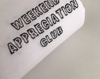 Weekend Appreciation Club - Embroidered T-Shirt