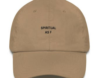 Spiritual As F Dad Hat