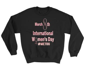 March 8th 2018 International Women's Day Pink #MeToo Women's #Resist March Sweatshirt