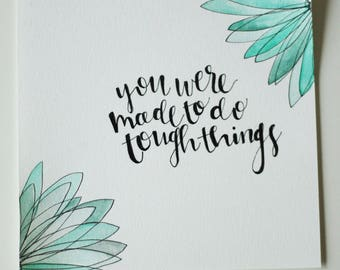 You Were Made to do Tough Things Print