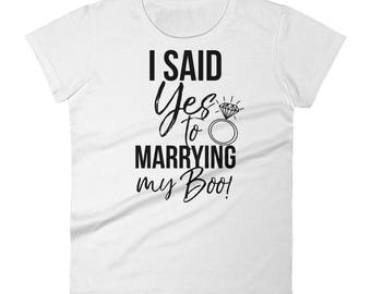 """I Said YES To Marrying My Boo"""" Women's short sleeve t-shirt, engaged t-shirt, wife t-shirt, getting married t-shirt, wedding gift, bridal s"""
