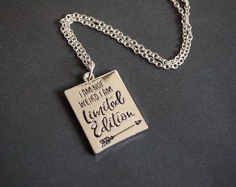 I am not weird i am limited edition necklace