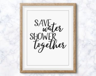 Save Water Shower Together, Bathroom Sign, Home Decor, Bathroom Print, Funny Bathroom Art, Wall Art, Printable Art, Wall Decor, Gift for Her