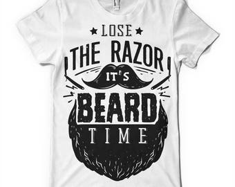Lose the razor its beard time Tee Shirt 112915