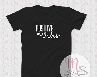 Positive Vibes T Shirt, Girl, Female, Woman, TShirt, Top, Vibes