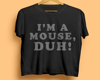 halloween im a mouse duh mean girls crop top t shirt white or black - Halloween Quote Mean Girls