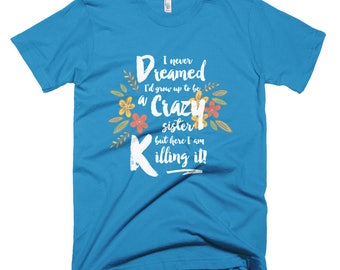 Crazy Sister Short-Sleeve T-Shirt