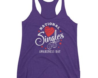 National Singles Awareness Day Women's Racerback Tank - Funny Valentines Day T-Shirt