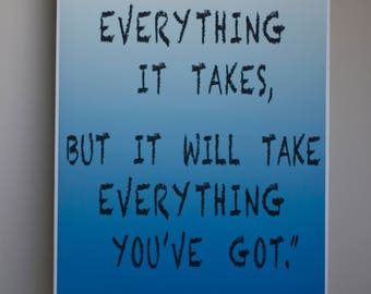 Printable Everything You Got Quote Wall Art Print