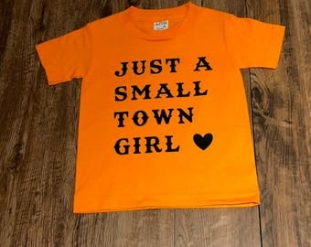 Just A Small Town Girl  orange CHILD size small tee