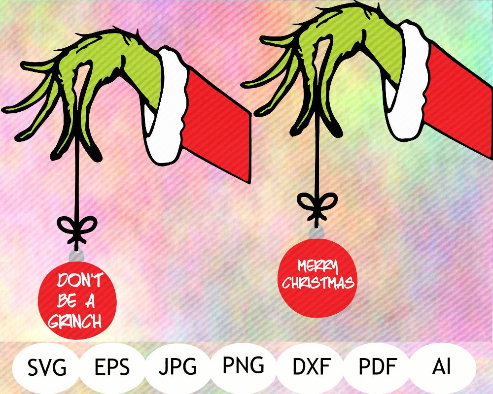 Grinch SVG, Grinch Christmas Hand, Don't be a Grinch ...