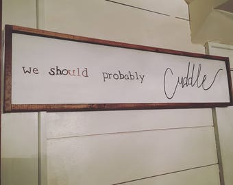 We should probably cuddle rustic wood barn wood sign