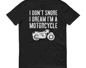I Don't Snore I Dream I'm A Motorcycle Funny T Shirt Mens