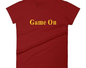 Game on Tshirt Women's short sleeve t-shirt