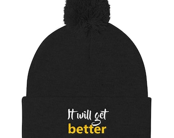 It will get better Pom Pom Knit Cap