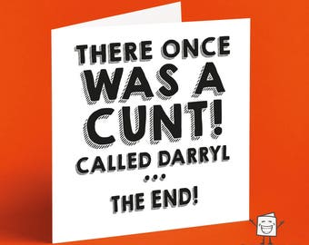 Cunt Card - Birthday Card - Insult Card - Naughty Card - Funny Card - Crude Cards - Offensive - Personalised - Valentines Day - Anniversary