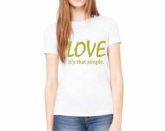 Love Its That Simple Comfort Tee
