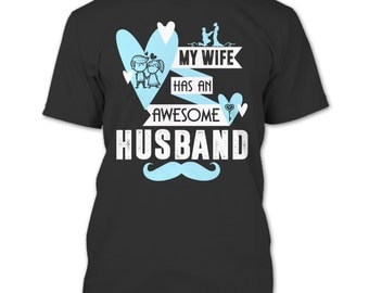 My Wife T Shirt, Has An Awesome Husband T Shirt
