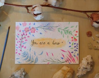 "Handmade art card, Positive words, ""You are a hero"""
