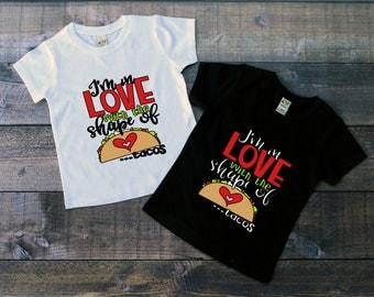 Children's Tee Shirt, Im in Love With the Shape of Tacos, Kids Taco T-Shirt, Black or White Tee, Infants, Toddler, Youth, Boy, Girl, Shirt