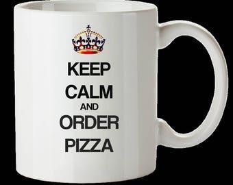 Keep Calm and Order Pizza Mug