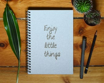 Eco Notebook, Personalized Gift, Handmade Notebook, Recycled Paper, Inspirational Quote, Customized Gift, Enjoy the little things