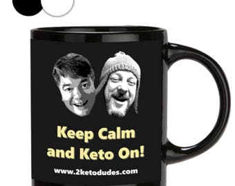 Keep Calm and Keto On mug, Keep Calm Mug, Mug With Saying, Perfect Gift, Mugs For Men, Mugs Pottery, 11oz/15oz, Black/white