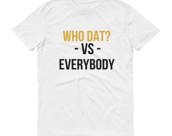 New Orleans Saints Who Dat? Vs. Everybody Short-Sleeve T-Shirt