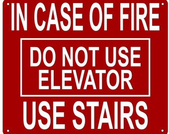 In Case Fire Do Not Use ELEVATOR SIGN (Aluminium Reflective , RED 10x12)