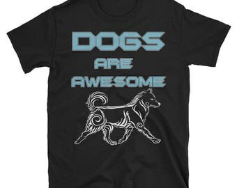 Dogs Are Awesome Dog Lovers T-Shirt Cute Gift Tee