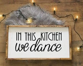 In This Kitchen We Dance | 12x24 Rustic Wood Sign | Farmhouse Decor | Rustic Home Decor | Wall and Shelf Decor | Rustic Sign | Farmhouse