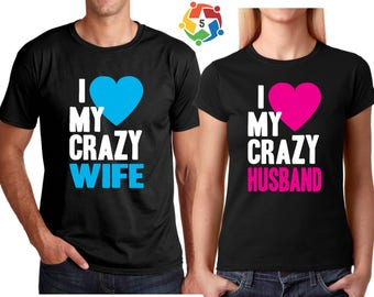 I love My Crazy Wife Crazy Husband Funny Cute Couple Customized matching T-Shirts