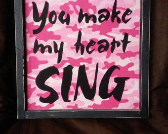 You Make My Heart Sing Framed Sign