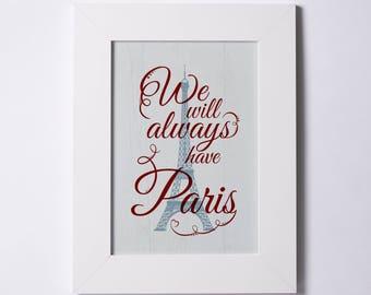 Print   We Will Always Have Paris