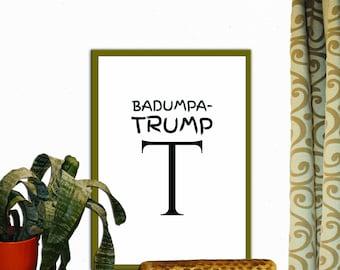 Baduma Trump T Print Wall Decor Inspirational Quote Handwritten Typography Art Print Digital Download Motivation Print Quote