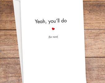 Yeah, You'll Do Card