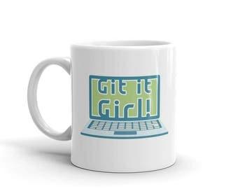 Git It Girl! Funny Pun Mug for Women Who Code Computer Science Geek