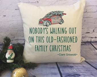 Clark Griswold quote christmas throw pillow, christmas vacation  quote throw pillow, christmas gag gift, office gift/ nobody's walking out