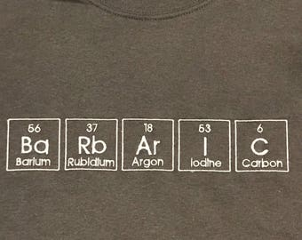BaRbArIC T-shirt Embroidered in Periodic Table Letters Short Sleeve T   Made to Order