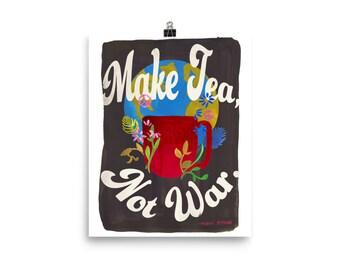 Make Tea, Not War.  Art Print